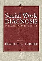 Social Work Diagnosis In Contemporary Practice