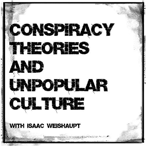 Conspiracy Theories & Unpopular Culture  By  cover art