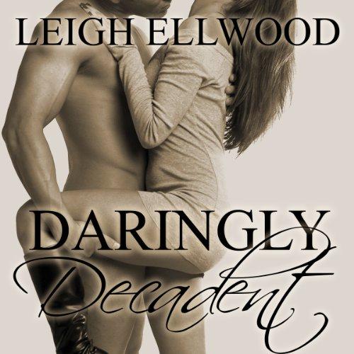 Daringly Decadent: A BBW Erotic Romance     Dareville Series              De :                                                                                                                                 Leigh Ellwood                               Lu par :                                                                                                                                 Audrey Lusk                      Durée : 45 min     Pas de notations     Global 0,0