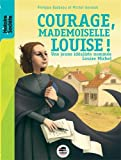 Courage mademoiselle Louise !