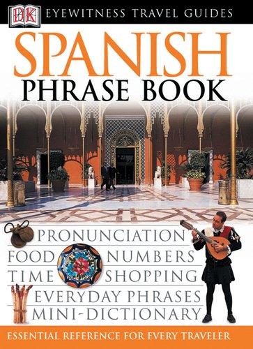 Spanish (Eyewitness Travel Guide Phrase Books)