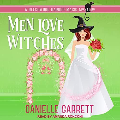 Men Love Witches Audiobook By Danielle Garrett cover art