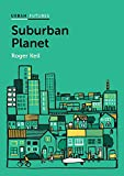 Suburban Planet: Making the World Urban from the Outside In (Urban Futures) (English Edition)