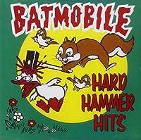 Hard Hammer Hits -Clean- by Batmobile (2003-02-14)