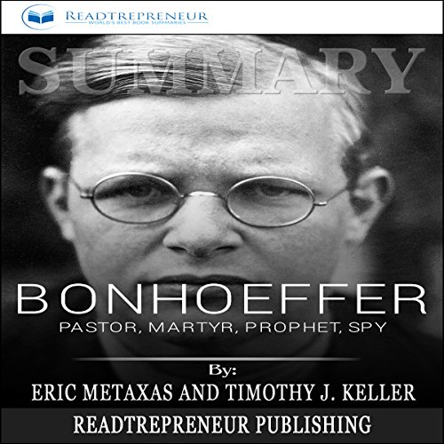 Summary: Bonhoeffer: Pastor, Martyr, Prophet, Spy audiobook cover art