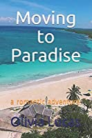 Moving to Paradise: a romantic adventure