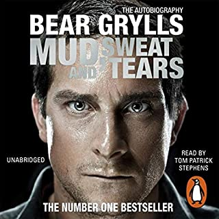 Mud, Sweat and Tears                   By:                                                                                                                                 Bear Grylls                               Narrated by:                                                                                                                                 Tom Patrick Stephens                      Length: 9 hrs and 23 mins     863 ratings     Overall 4.6