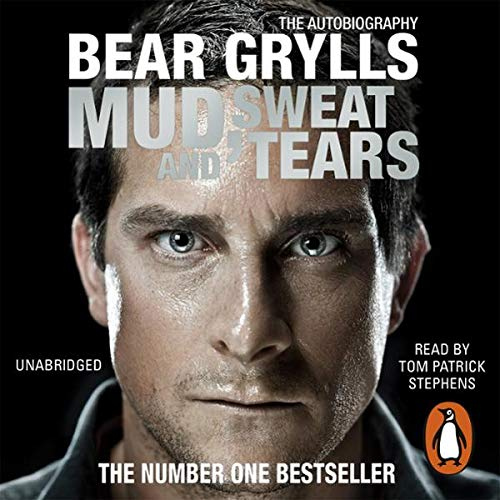 Mud, Sweat and Tears                   By:                                                                                                                                 Bear Grylls                               Narrated by:                                                                                                                                 Tom Patrick Stephens                      Length: 9 hrs and 23 mins     86 ratings     Overall 4.6