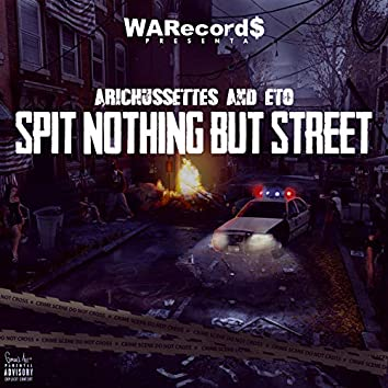 Spit Nothing But Street