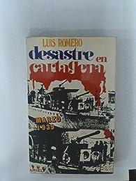 Desastre En Cartagena par Luis Romero