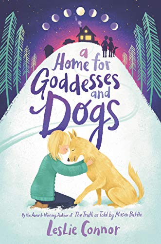 A Home for Goddesses and Dogs by [Leslie Connor]