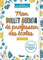 Mon Bullet Agenda de professeur des écoles 2019/2020 - Plein d'idées et d'astuces pour une année réussie de Marthe Oréal