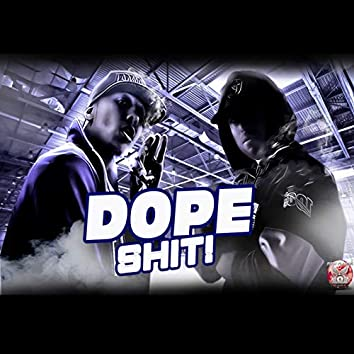 Dope Shit