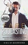 Fare Podcasting: Guadagna visibilità e autorevolezza...