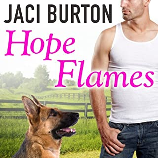 Hope Flames     Hope Series, Book 1              By:                                                                                                                                 Jaci Burton                               Narrated by:                                                                                                                                 Saskia Maarleveld                      Length: 9 hrs and 28 mins     195 ratings     Overall 4.3