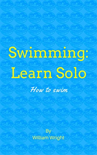 Swimming: Learn Solo: How to swim