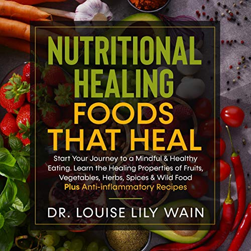 Nutritional Healing Foods That Heal  By  cover art