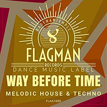 Way Before Time Melodic House & Techno