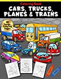 Cars, Trucks, Planes & Trains Coloring Book: Vehicle and All Things That Go Coloring Pages for Kids   Vehicle Collection (Vehicle Coloring Books for Kids)