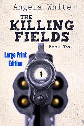 The Killing Fields Large Print Edition (Alexa's Travels Large Print Editions Book 2) (English Edition)