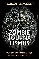Zombie-Journalismus: Was kommt nach dem Tod der Meinungsfreiheit?
