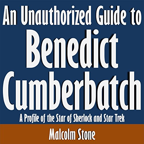 An Unauthorized Guide to Benedict Cumberbatch audiobook cover art