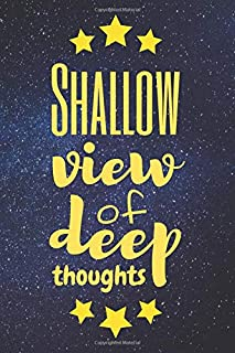 Shallow View of Deep Thoughts: Cute Diary Journal Notebook with a Good-Sounding Text on the Cover with the Stars (110 Blank Unlined Pages, 6 x 9) Gift for Lady