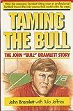 Taming the Bull: The John Bull Bramlett Story