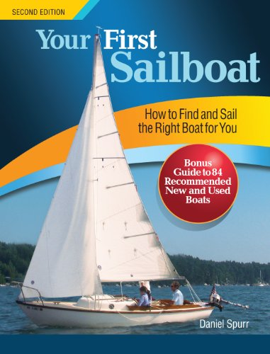 Your First Sailboat, Second Edition: How to Find and Sail the Right Boat for You (English Edition)