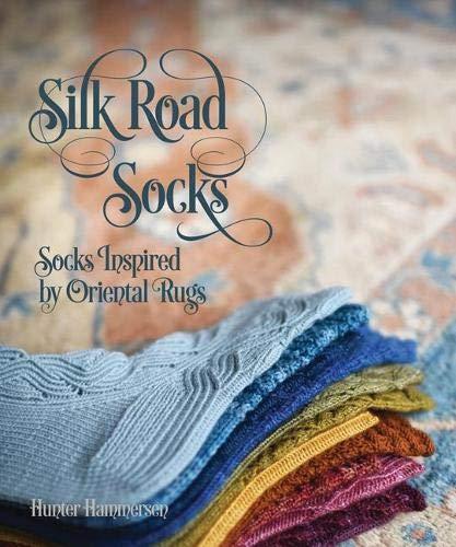 Hammersen, H: Silk Road Socks: Socks Inspired by Oriental Rugs