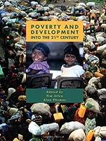 Poverty and Development: Into the 21st Century (U208 Third World Development)