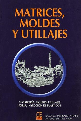 MATRICES MOLDES Y UTILLAJES
