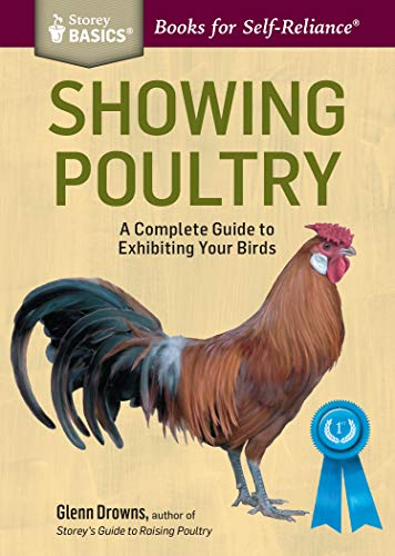 Showing Poultry: A Complete Guide to Exhibiting Your Birds. A Storey BASICS® Title