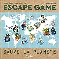 Escape game : Sauve la planète par Thomas Jacquet