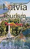 Latvia Tourism: Travel Guide