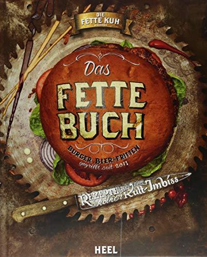 Die fette Kuh: Das fette Buch: Burger, Bier & Fritten