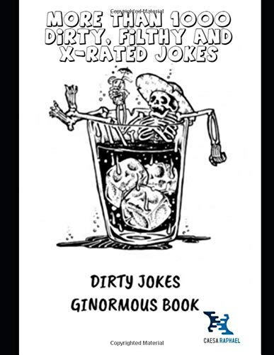 Dirty Jokes ' Ginormous Book: More than 1000 Dirty, Filthy and X-Rated Jokes