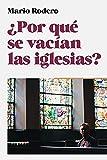 ¿Por qué se vacían las iglesias?
