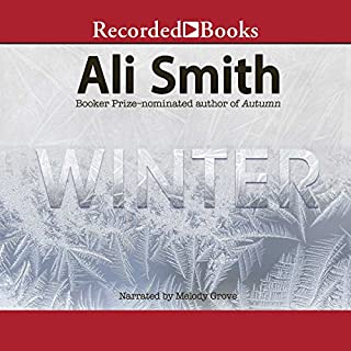 Winter                   By:                                                                                                                                 Ali Smith                               Narrated by:                                                                                                                                 Melody Grove                      Length: 7 hrs and 28 mins     68 ratings     Overall 4.5