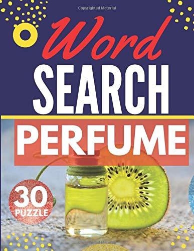 Perfume Word Search: Themed Activity Puzzle Book   30 Large Print Challenging Puzzles