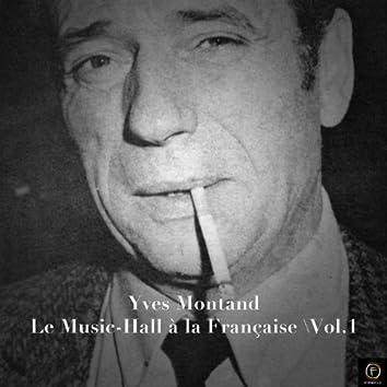 Yves Montand: Le Music-Hall à La Française, Vol. 1