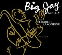 Live In Japan by BIG JAY & BLOODEST SAXOPHONE MCNEELY (2016-01-20)