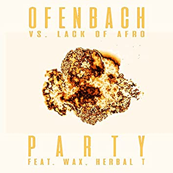 PARTY (feat. Wax and Herbal T) [Ofenbach vs. Lack Of Afro] [Remix EP]