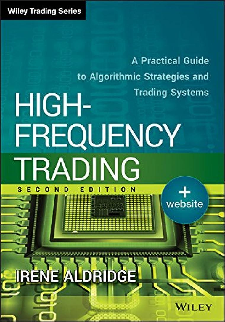 どっちカラスかなりHigh-Frequency Trading: A Practical Guide to Algorithmic Strategies and Trading Systems (Wiley Trading) (English Edition)
