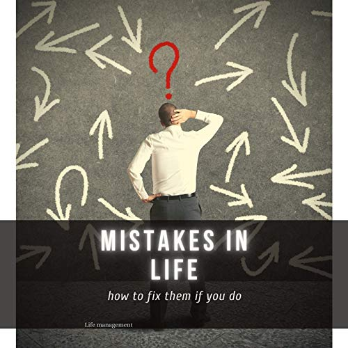mistakes in life: hоw tо fiх thеm if уоu dо (English Edition)