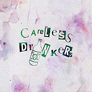The Careless Drinkers