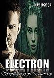 ELECTRON: Sacrifique-se ou Destrua-os! (Portuguese Edition)