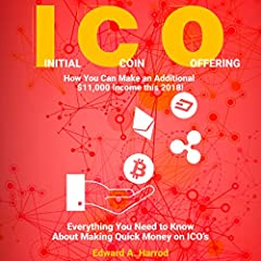 Initial Coin Offering (ICO): How You Can Make an Additional $11,000 Income This 2018!