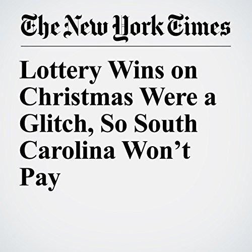 Lottery Wins on Christmas Were a Glitch, So South Carolina Won't Pay copertina