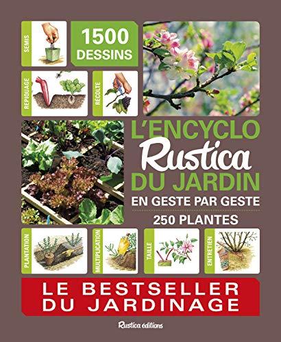 L'encyclo Rustica du jardin :...